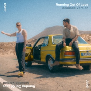 Jubel - Running Out Of Love (Acoustic Version)