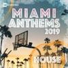 Miami 2019 Anthems House