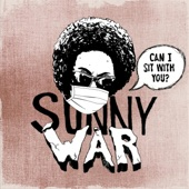 Sunny War - Can I Sit with You?