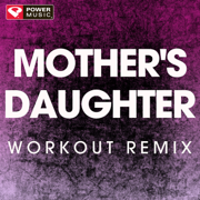 Mother's Daughter (Extended Future House Remix) - Power Music Workout - Power Music Workout