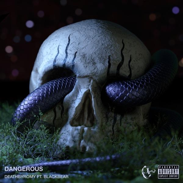 Dangerous (feat. blackbear) - Single