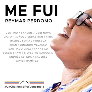 Me Fui (feat. Fonseca, Sebastián Yatra, Fanny Lu, Silvestre Dangond, SanLuis, Debi Nova, Victor Muñoz, Raquel Sofia, Juan Fernando Velasco, Leslie Shaw, Astrid Marrufo, Mario Cáceres & Javier Ramírez) - Single Mp3 Download