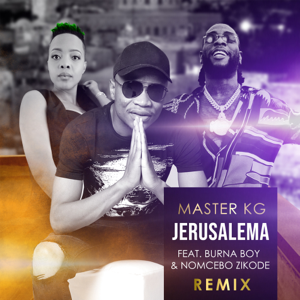 Master KG - Jerusalema feat. Burna Boy & Nomcebo Zikode [Remix] [Radio Edit]