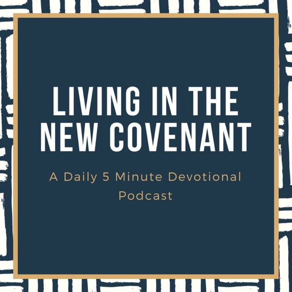 Living In The New Covenant