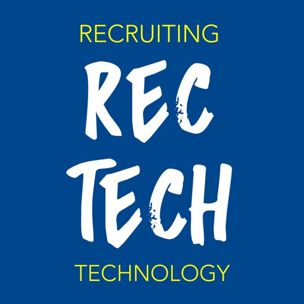 RecTech: the Recruiting Technology Podcast | Listen Free on