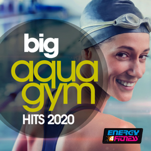 Various Artists - Big Aqua Gym Hits 2020 (15 Tracks Non-Stop Mixed Compilation for Fitness & Workout 128 Bpm / 32 Count)
