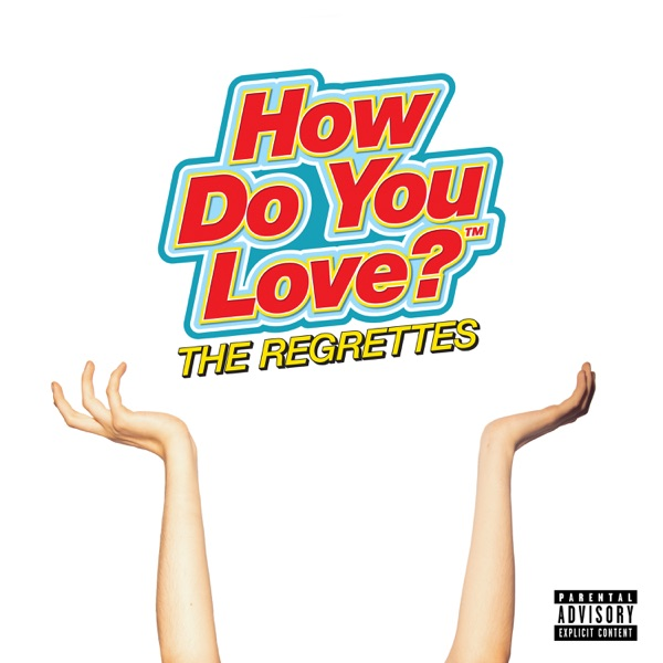The Regrettes - How Do You Love? album wiki, reviews