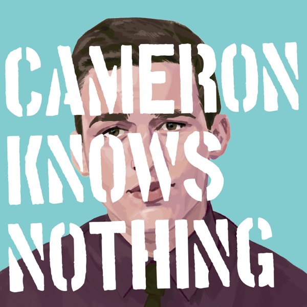 Cameron Knows Nothing