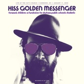 Hiss Golden Messenger - Biloxi (Live)