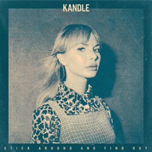 Kandle - Stick Around and Find Out