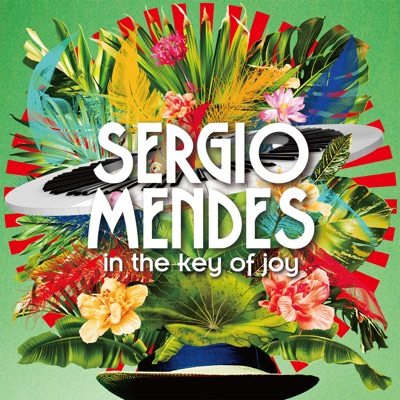 In the Key of Joy - Sérgio Mendes