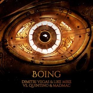 Dimitri Vegas & Like Mike, Quintino & Mad Mac – Boing – Single [iTunes Plus AAC M4A]