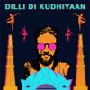 Amit Trivedi - Dilli Di Kudhiyaan (From