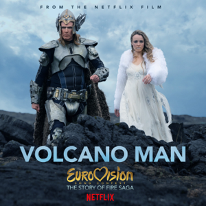 Will Ferrell & My Marianne - Volcano Man (From Eurovision Song Contest: The Story of Fire Saga)