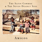 The Satin Cowboy & the Seven Deadly Sins - Lefty and Pancho