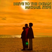 Michael Stipe - Drive to the Ocean
