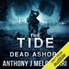 Anthony Melchiorri - The Tide: Dead Ashore: Tide Series, Book 6 (Unabridged)  artwork
