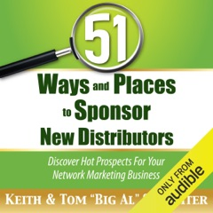 51 Ways and Places to Sponsor New Distributors: Discover Hot Prospects for Your Network Marketing Business (Unabridged)