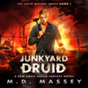 M.D. Massey - Junkyard Druid: A New Adult Urban Fantasy Novel  artwork