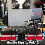 Hustle Music, Vol. 13 (DJ Mix)