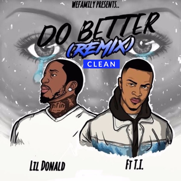Do Better (Remix) [feat. T.I.] - Single