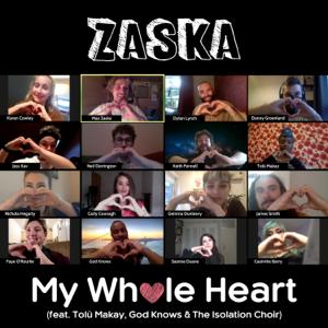 Zaska - My Whole Heart feat. Tolü Makay, God Knows & the Isolation Choir