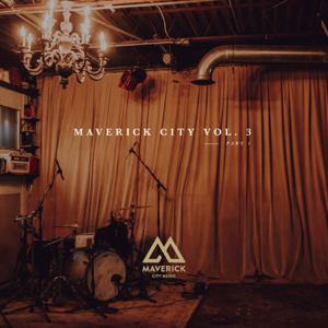 Maverick City Music - Maverick City Vol. 3 Part 1