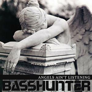 Basshunter - Angels Ain't Listening