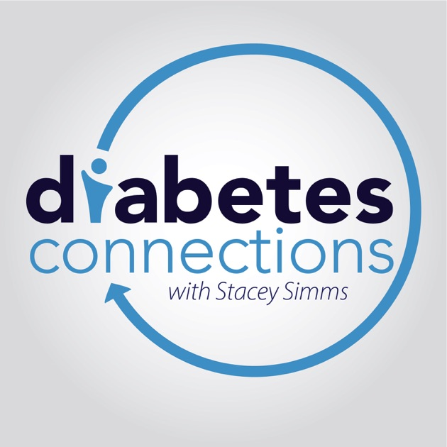 Diabetes Connections with Stacey Simms Type 1 Diabetes de