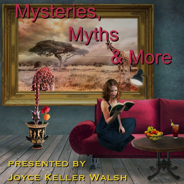 Mysteries, Myths & More