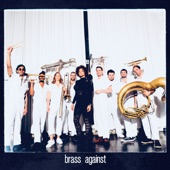 Brass Against - Wake Up (feat. Sophia Urista)