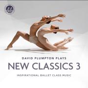 New Classics 3 Inspirational Ballet Class Music - David Plumpton - David Plumpton