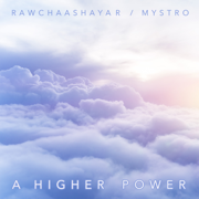 A Higher Power (feat. Mystro) - Rawchaashayar - Rawchaashayar