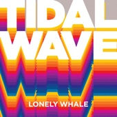 Lonely Whale - Tidal Wave