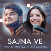Sajna Ve - Vishal Mishra & Lisa Mishra