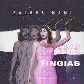 Paloma Mami - Fingías