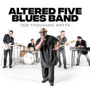 Ten Thousand Watts - Altered Five Blues Band - Altered Five Blues Band