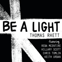 Album Be a Light (feat. Reba McEntire, Hillary Scott, Chris Tomlin & Keith Urban) - Thomas Rhett