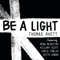 Be a Light (feat. Reba McEntire, Hillary Scott, Chris Tomlin & Keith Urban) - Thomas Rhett lyrics