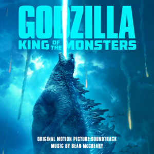 Godzilla: King of the Monsters (Original Motion Picture Soundtrack) - Bear McCreary