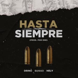 Drino - Hasta Siempre feat. Nely & Suisso
