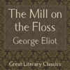 George Eliot - The Mill on the Floss (Unabridged)  artwork