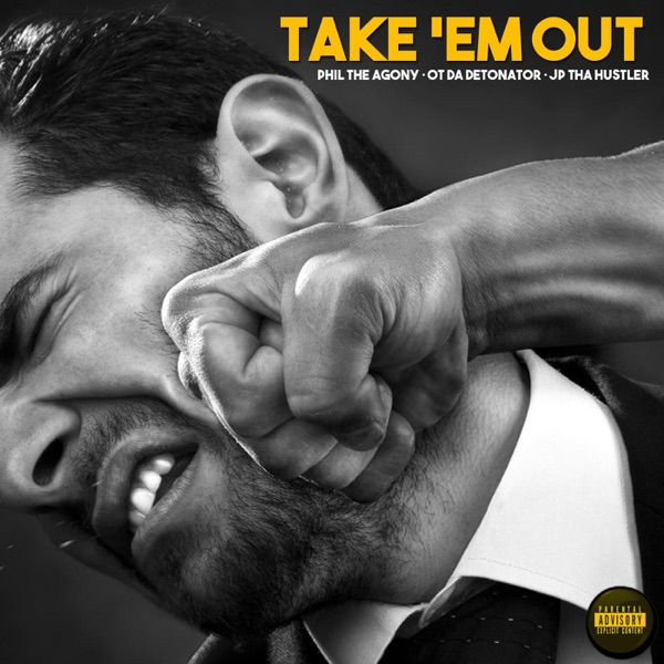 Take 'em Out (feat. Phil the Agony) - Single