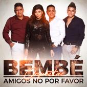 Amigos No Por Favor - Bembe Orquesta
