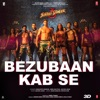 Bezubaan Kab Se From Street Dancer 3D Single