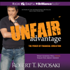 Unfair Advantage: The Power of Financial Education (Unabridged) - Robert T. Kiyosaki