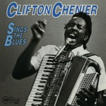 Clifton Chenier - Trouble In Mind
