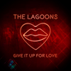 Give It Up For Love - The Lagoons mp3