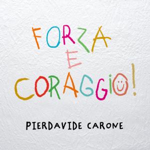Pierdavide Carone - Forza e coraggio!