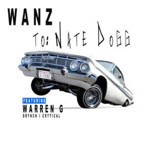 Wanz - To: Nate Dogg feat. Warren G, Grynch & Crytical